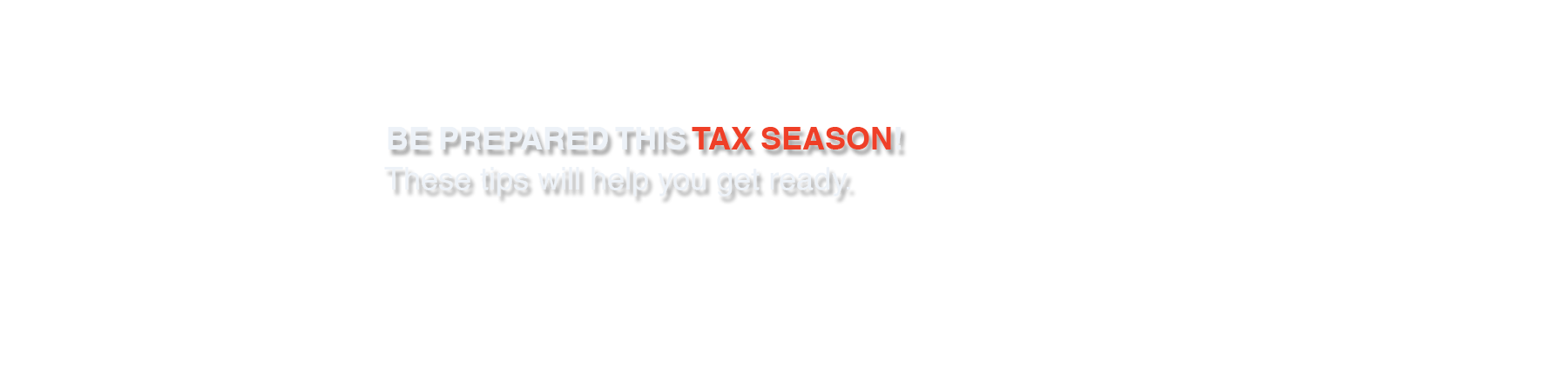 Be prepared this tax season
